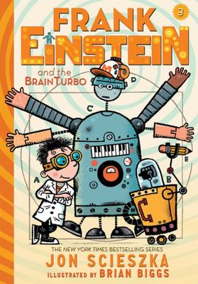 Frank Einstein and the Brainturbo (Frank Einstein #3)