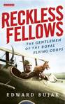 Reckless Fellows: The Gentlemen of the Royal Flying Corps