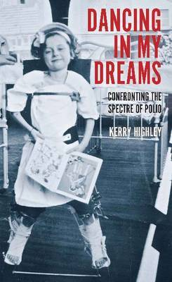 Dancing in My Dreams: Confronting the Spectre of Polio