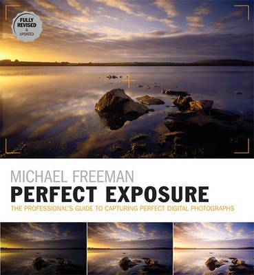 Perfect Exposure: Fully Revised & Updated Edition