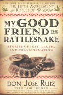 My Good Friend the RattlesnakeStories of Loss, Truth, and Transformation