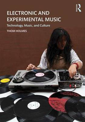 Electronic and Experimental Music - Technology  Music and Culture
