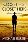 Closet His Closet Hers: collected stories