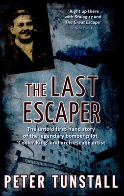 The Last Escaper: The Untold First-Hand Story of the Legendary Bomber Pilot, 'Cooler King' and Arch Escape Artist