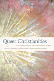 Queer Christianities: Lived Religion in Transgressive Forms