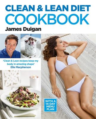 The Clean & Lean Diet Cookbook: Over 100 Delicious, Healthy Recipes - with a 14-day Menu Plan