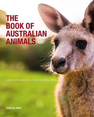 Book of Aussie Mammals: Amazing Facts About Some of Our Most Marvellous Wildlife