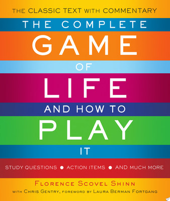 The Complete Game of Life and How to Play ItThe Classic Text with Commentary, Study Questions, Action Items, and Much More
