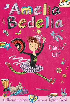 Amelia Bedelia Dances Off (#8)