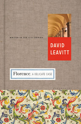 Florence: A Delicate Case