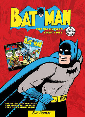 Batman: The War Years 1939-1946