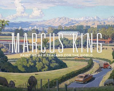 Marcus King: Painting New Zealand for the World