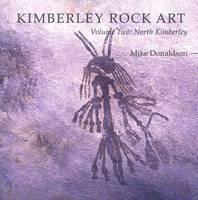 Kimberley Rock Art Vol. 2: North Kimberley