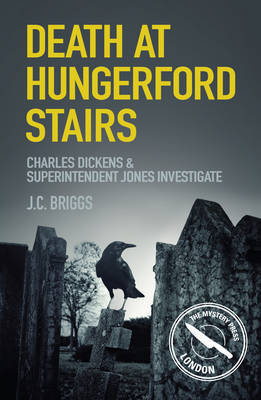 Death at Hungerford Stairs: Charles Dickens & Superintendent Jones Investigate
