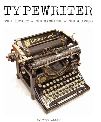 Typewriter: The History - The Machines - The Writers