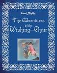 The Adventures of the Wishing Chair (Colour Illustrated)