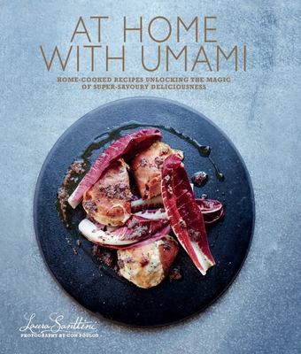 At Home with Umami: Home-Cooked Recipes Unlocking the Magic of Super-Savoury Deliciousness