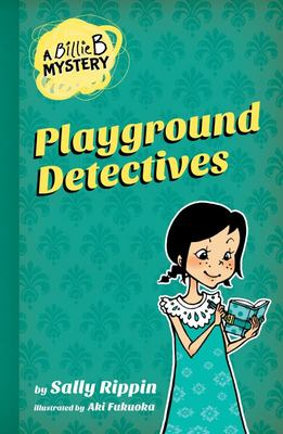 Playground Detective (A Billie B. Mystery #3)
