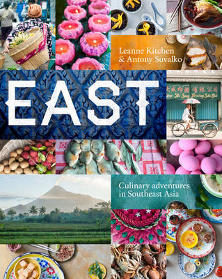 East: Culinary adventures in Southeast Asia
