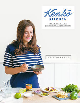 Kenko Kitchen - Simple Sugar Free, Gluten Free, Vegan Recipes