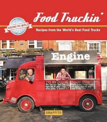 Food Truck Cookin' - The World's Best Food Truck Recipes
