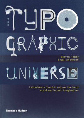 The Typographic Universe - Letterforms Found in Nature, the Built World and Human Imagination