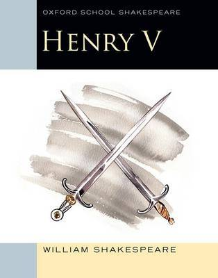 Oxford School Shakespeare: Henry V