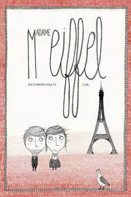 Madame Eiffel: The Love Story Behind the Eiffel Tower