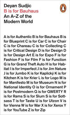 B Is for Bauhaus : An A-Z of the Modern World