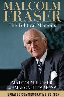 Malcolm Fraser the Political Memoirs