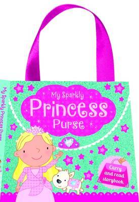My Sparkly Princess Purse Carry and Read Storybook