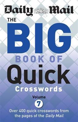 Daily Mail Big Book of Quick Crosswords: Volume 7