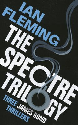 The Spectre Trilogy: Thunderball, on Her Majesty's Secret Service & You Only Live Twice