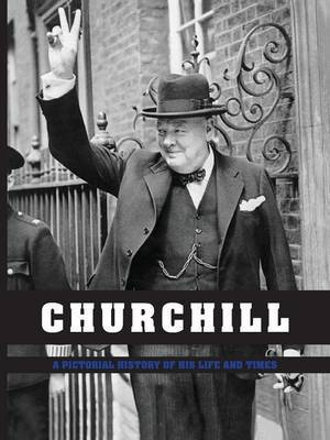 Churchill: A Pictorial History of His Life and Times