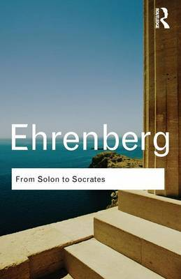From Solon to Socrates: Greek History and Civilization During the 6th and 5th Centuries BC