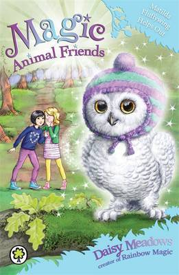 Matilda Fluffywing Helps Out (Magical Animal Friends #16)