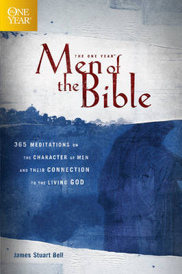 The One Year, Men of the Bible: 365 Meditations on the Character of Men and Their Connection to the Living God