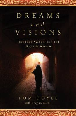 Dreams and Visions: is Jesus awakening the Muslim World