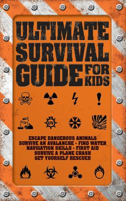 Ultimate Survival Guide for Kids (PB)