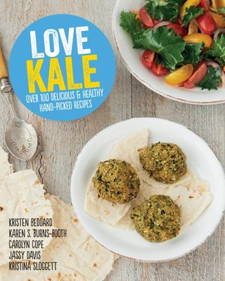Love Kale: Handpicked Kale Recipes from the Experts