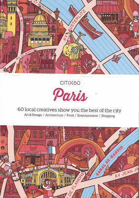 Citi X 60 - Paris: 60 Creatives Show You the Best of the City
