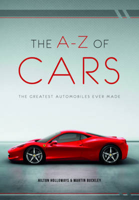 The A-Z of Cars: The Greatest Automobiles Ever Made