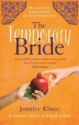 The Temporary Bride: A Memoir of Food and Love in Iran
