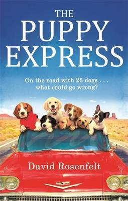 The Puppy Express: On the Road with 25 Rescue Dogs... What Could Go Wrong?