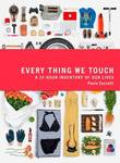Every Thing We Touch - A 24-Hour Inventory of Our Lives