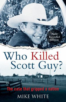 Who Killed Scott Guy?: The Case That Gripped a Nation