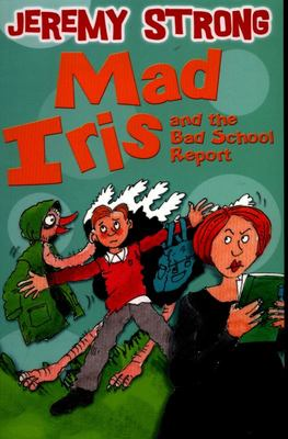 Mad Iris and the Bad School Report (Dyslexia Friendly)
