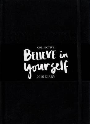 Collective 2016 Diary: Believe in Yourself
