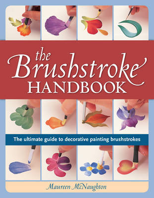 The Brushstroke Handbook: The Ultimate Guide to Decorative Painting Brushstrokes