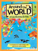 Around the WorldA Colorful Atlas for Kids